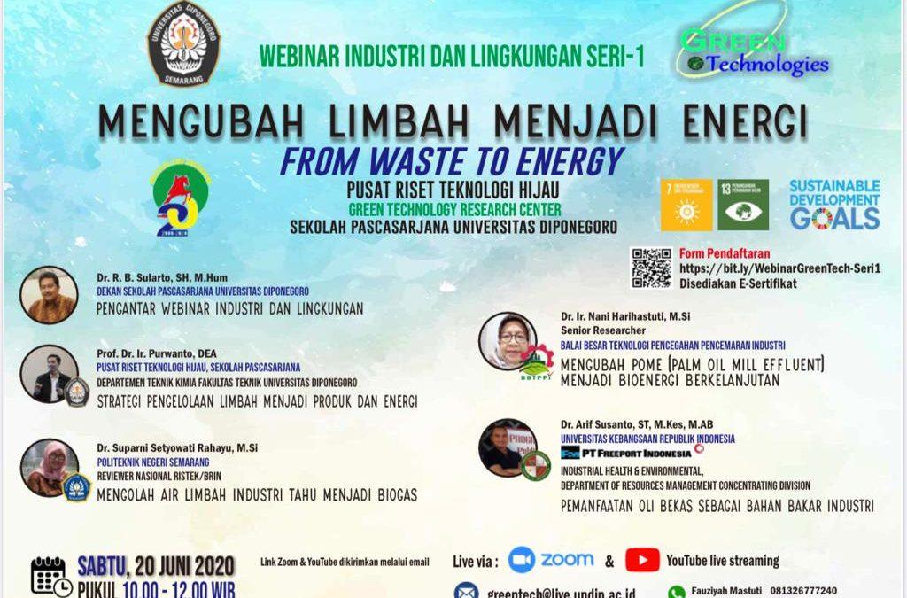 Webinar Industri dan Lingkungan Seri 1 : Mengubah Limbah menjadi Energi (From Waste to Energy)