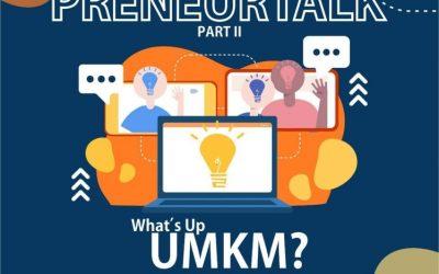 "Preneurtalk about the Small Medium-Sized Enterprises (SMEs)  ""What's up UMKM?"""