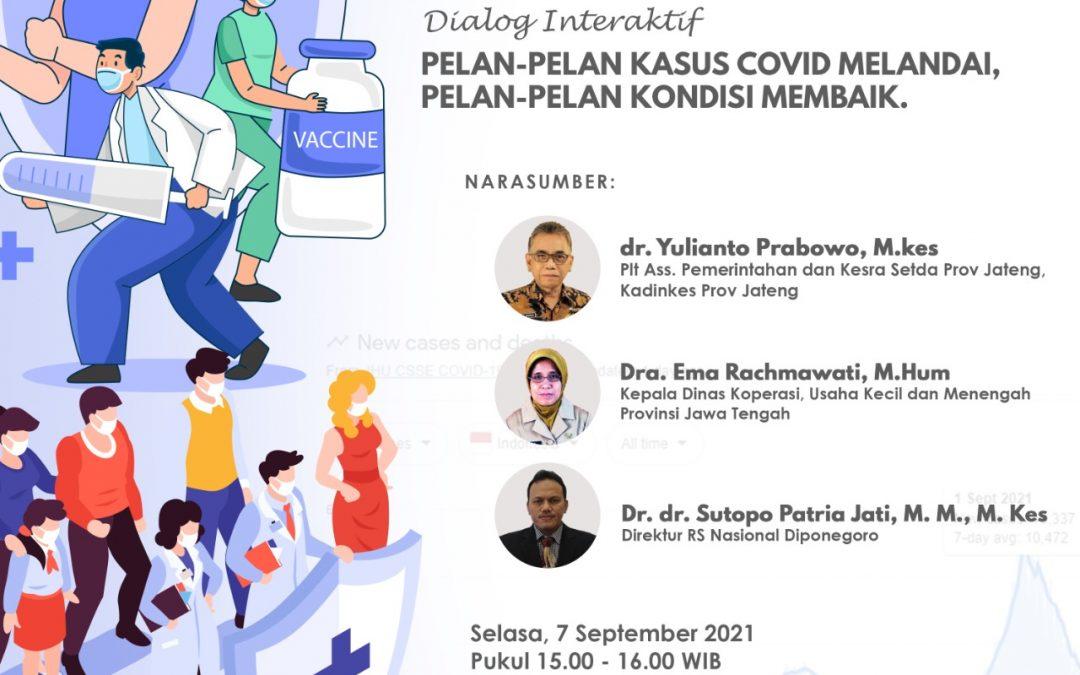 Dr. dr. Sutopo Patria Jati, M.M., M.Kes (Direktur Utama RSND UNDIP): Jangan Abai Pada Covid-19, Tetap Jaga Prokes